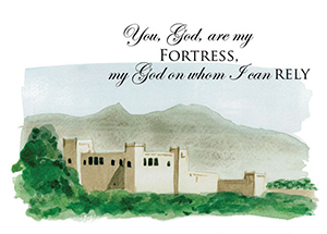 Strongholds 4: You, God, are my fortress, my God on whome I can rely.